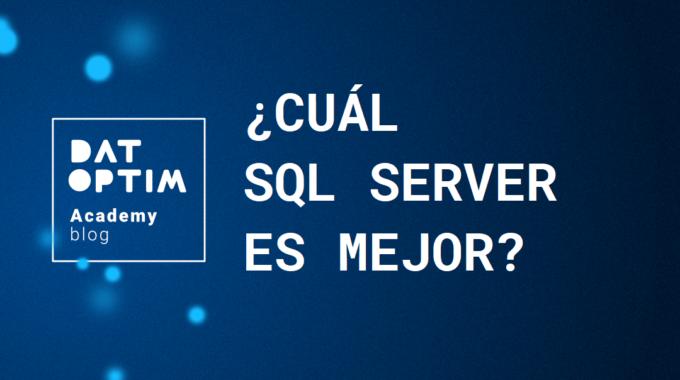 Cual-sql-server-es-mejor