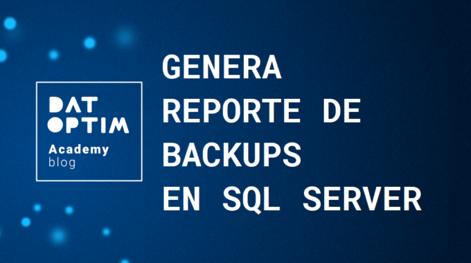 Reporte-de-backups-en-sql-server