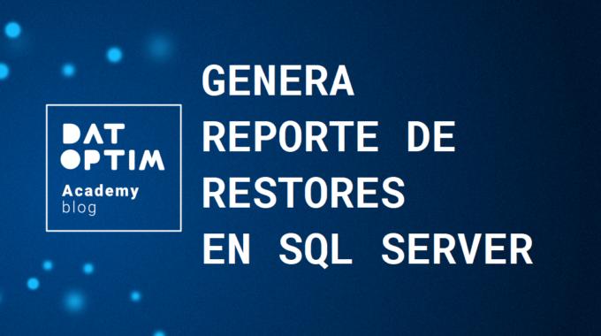 Reporte-de-restores-en-sql-server